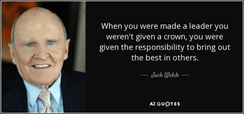 quote-when-you-were-made-a-leader-you-weren-t-given-a-crown-you-were-given-the-responsibility-jack-welch-46-4-0494